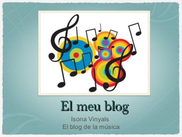 El meu blog   Isona VinyalsEl blog de la música
