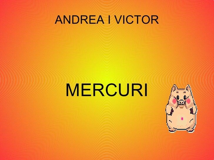 ANDREA I VICTOR MERCURI