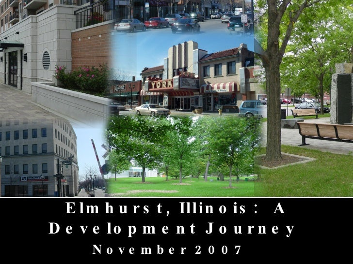 Elmhurst, Illinois:  A Development Journey  November 2007
