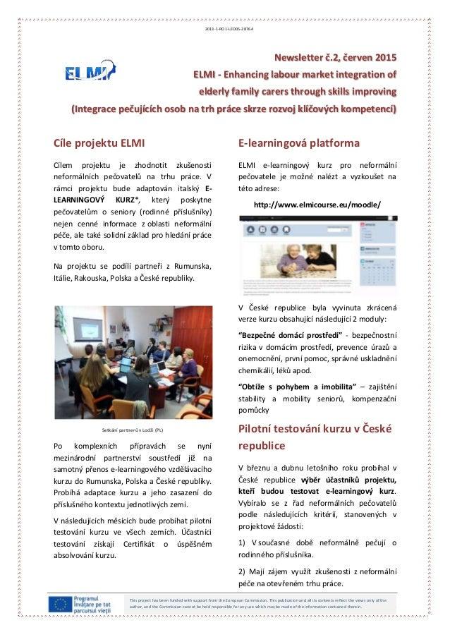Newsletter č.2, červen 2015 ELMI - Enhancing labour market integration of elderly family carers through skills improving (...