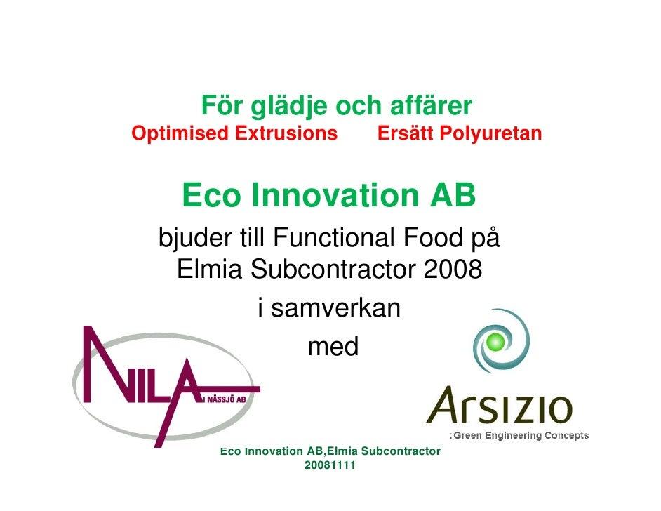 För glädje och affärer Optimised Extrusions              Ersätt Polyuretan       Eco Innovation AB   bjuder till Functiona...