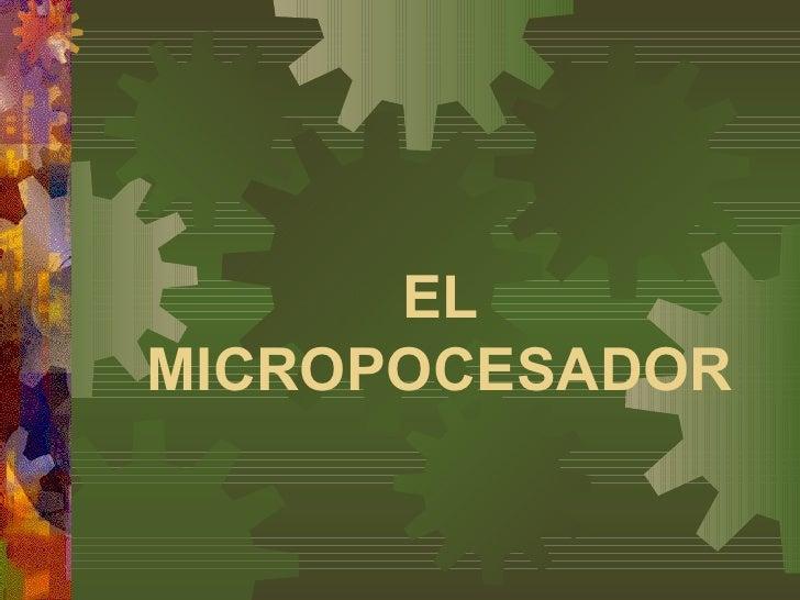 EL MICROPOCESADOR
