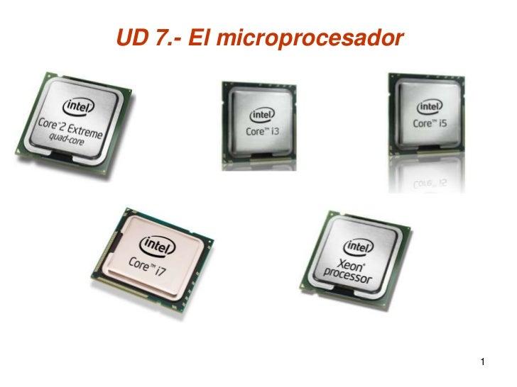 UD 7.- El microprocesador                            1