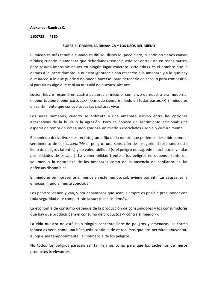 Alexander Ramírez C.1100723    PSED                   SOBRE EL ORIGEN, LA DINAMICA Y LOS USOS DEL MIEDOEl miedo es más tem...