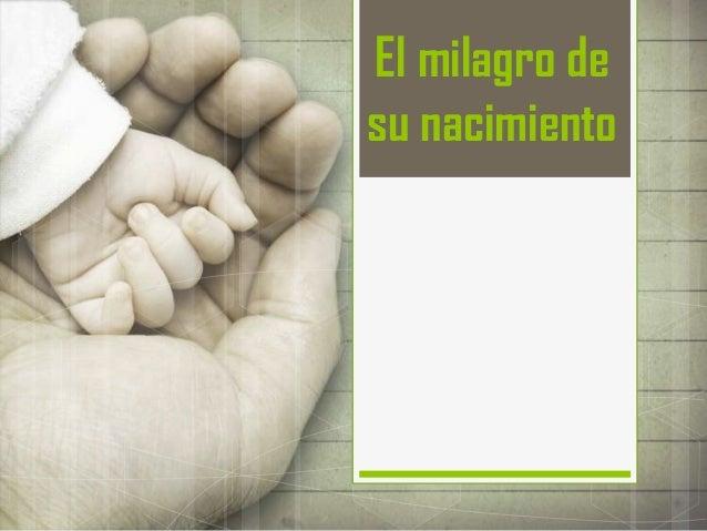 El milagro desu nacimiento