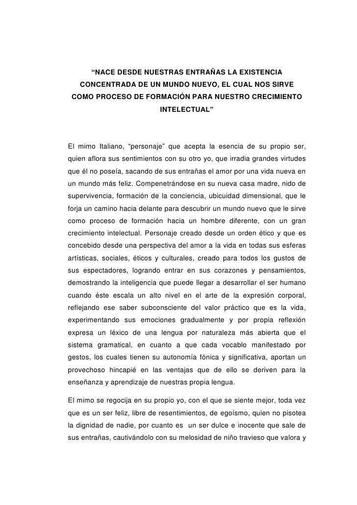 """""""NACE DESDE NUESTRAS ENTRAÑAS LA EXISTENCIA CONCENTRADA DE UN MUNDO NUEVO, EL CUAL NOS SIRVE COMO PROCESO DE FORMACIÓN PAR..."""