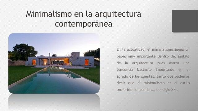 El minimalismo la corriente arquitect nica del momento for Cual es el estilo minimalista