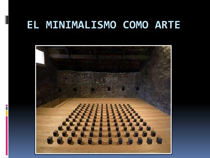El Minimalismo como Arte<br />