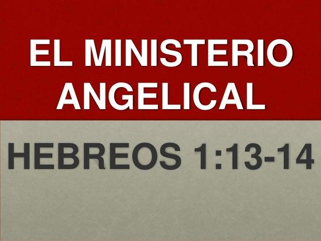 EL MINISTERIO  ANGELICALHEBREOS 1:13-14