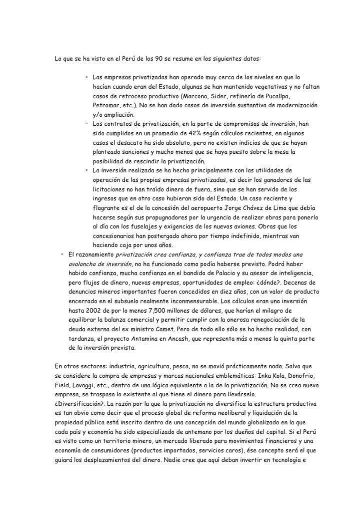 Lo que se ha visto en el Perú de los 90 se resume en los siguientes datos:              ◦ Las empresas privatizadas han op...
