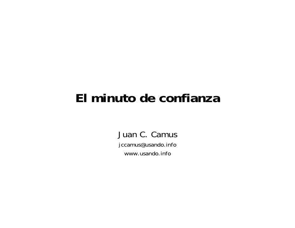 El minuto de confianza      Juan C. Camus      jccamus@usando.info        www.usando.info