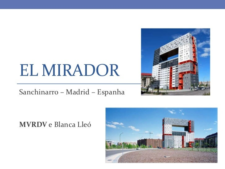 EL MIRADORSanchinarro – Madrid – EspanhaMVRDV e Blanca Lleó