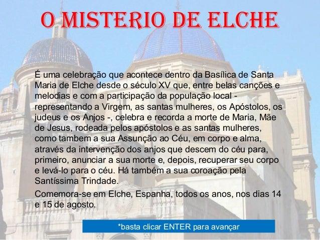 o misterio de elche É uma celebração que acontece dentro da Basílica de Santa Maria de Elche desde o século XV que, entre ...