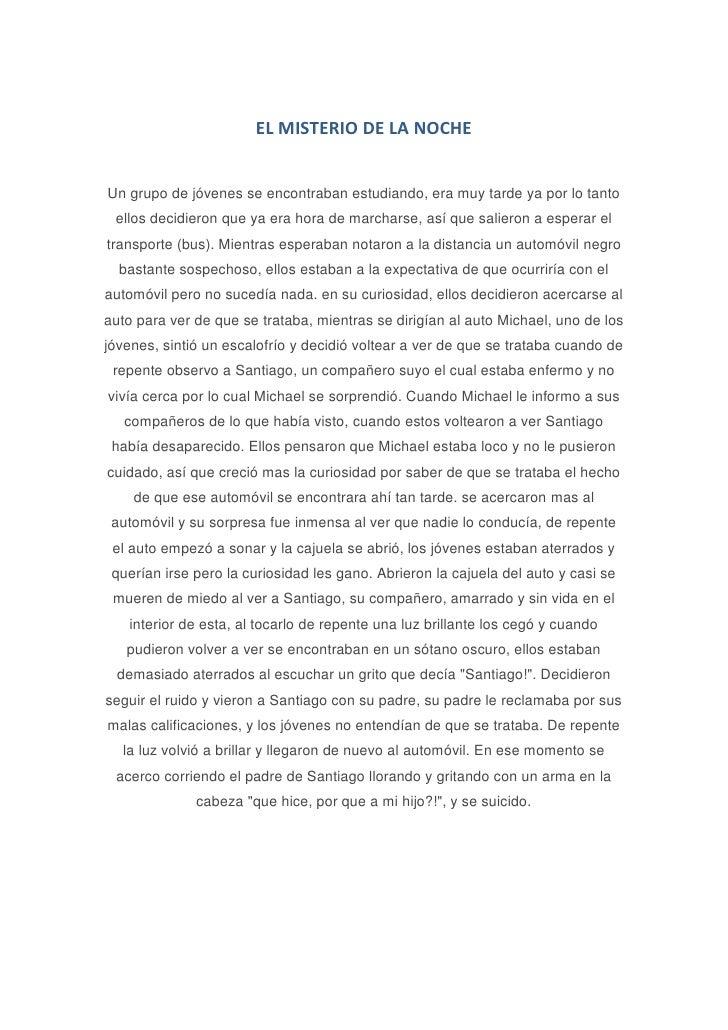 EL MISTERIO DE LA NOCHE<br />Un grupo de jóvenes se encontraban estudiando, era muy tarde ya por lo tanto ellos decidieron...