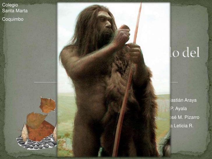 Colegio Santa Marta<br />Coquimbo<br />El Misterioso Mundo del Neanderthal<br />Integrantes: Bastián Araya<br />          ...