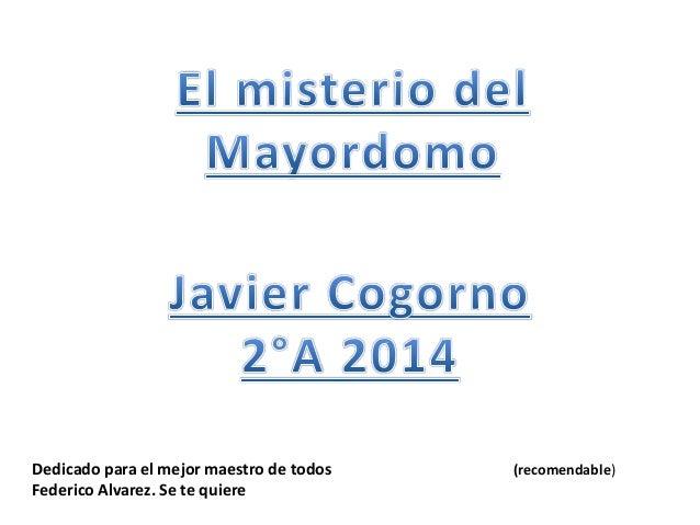 (recomendable)Dedicado para el mejor maestro de todos Federico Alvarez. Se te quiere