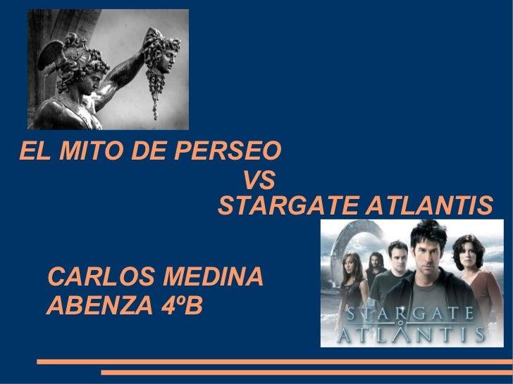 CARLOS MEDINA ABENZA 4ºB VS STARGATE ATLANTIS EL MITO DE PERSEO