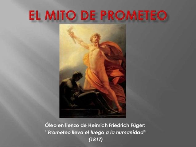 Óleo en lienzo de Heinrich Friedrich Füger: ''Prometeo lleva el fuego a la humanidad'' (1817)