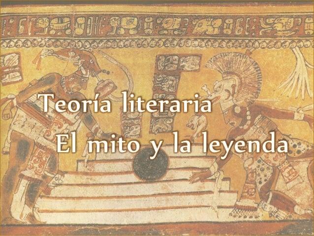 Tanto el mito como laleyenda pertenecen algénero narrativo yconstituyen el bagaje espiritual detodos los pueblos.El mito y...