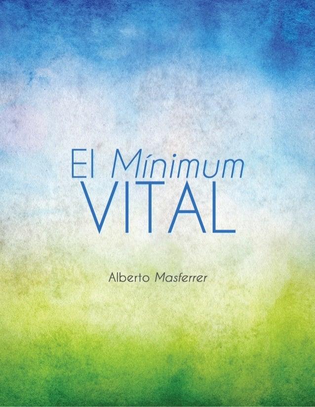 ElMínimumVital CONTENIDOS • Presentación • Datos Biográficos • Doctrina De El Mínimum Vital • El Mínimum Vital I • II...
