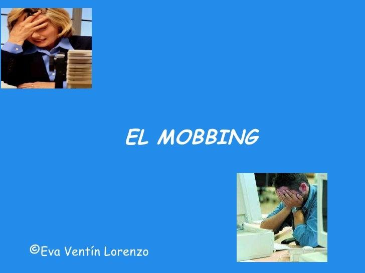 EL MOBBING  © Eva Ventín Lorenzo
