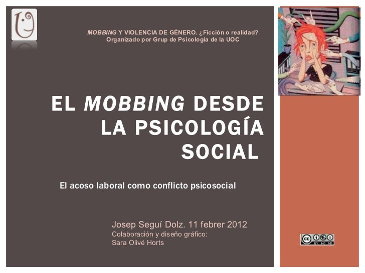 El acoso laboral como conflicto psicosocial EL  MOBBING  DESDE LA PSICOLOGÍA SOCIAL   MOBBING  Y VIOLENCIA DE GÉNERO. ¿Fic...