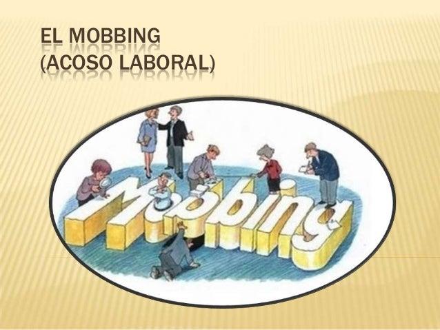 EL MOBBING (ACOSO LABORAL)