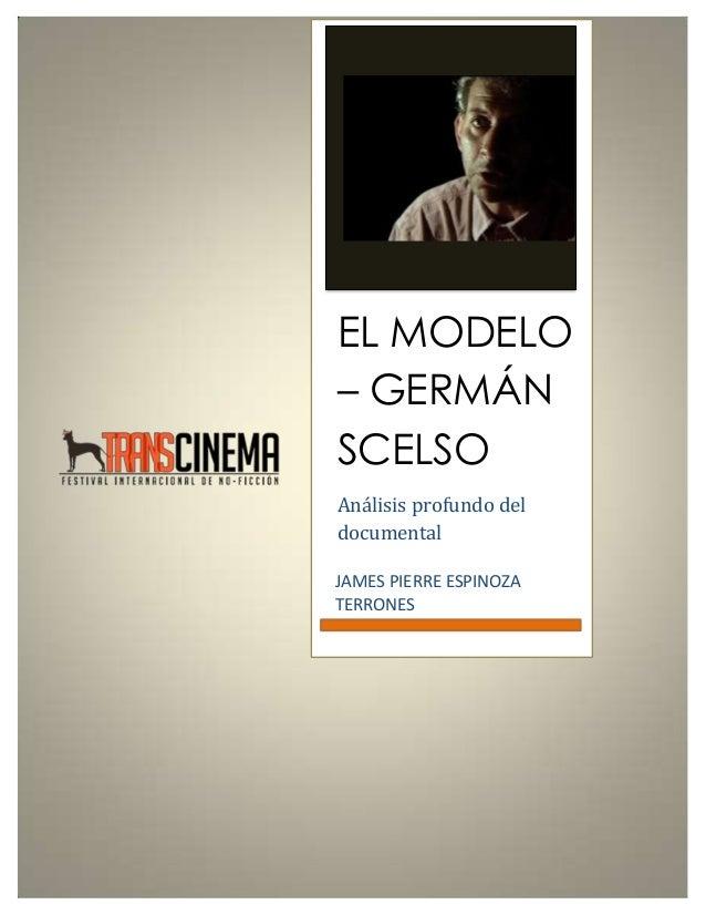 EL MODELO – GERMÁN SCELSO Análisis profundo del documental JAMES PIERRE ESPINOZA TERRONES