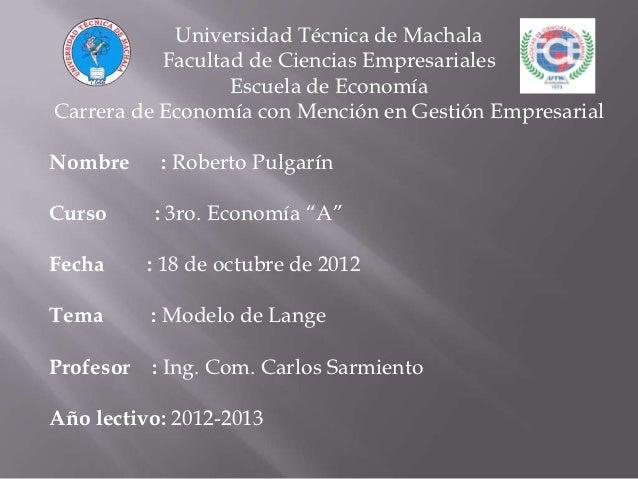 Universidad Técnica de Machala           Facultad de Ciencias Empresariales                  Escuela de EconomíaCarrera de...