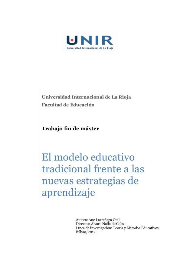 Autora: Ane Larrañaga OtalDirector: Álvaro Nolla de CelisLínea de investigación: Teoría y Métodos EducativosBilbao, 2012Un...