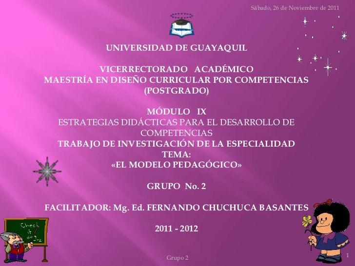Sábado, 26 de Noviembre de 2011          UNIVERSIDAD DE GUAYAQUIL          VICERRECTORADO ACADÉMICOMAESTRÍA EN DISEÑO CURR...