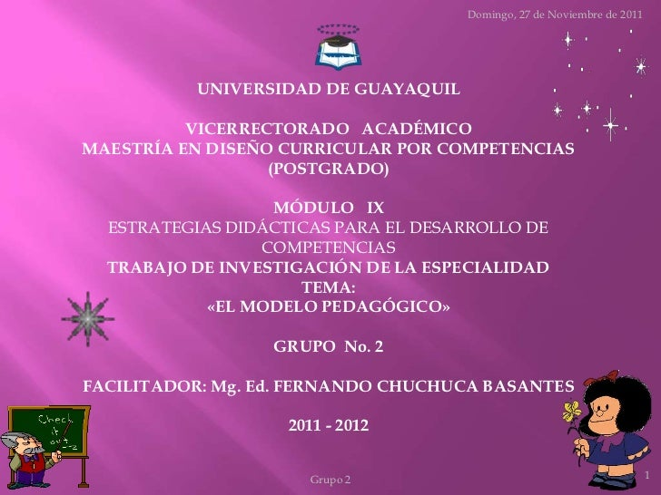 Domingo, 27 de Noviembre de 2011          UNIVERSIDAD DE GUAYAQUIL          VICERRECTORADO ACADÉMICOMAESTRÍA EN DISEÑO CUR...