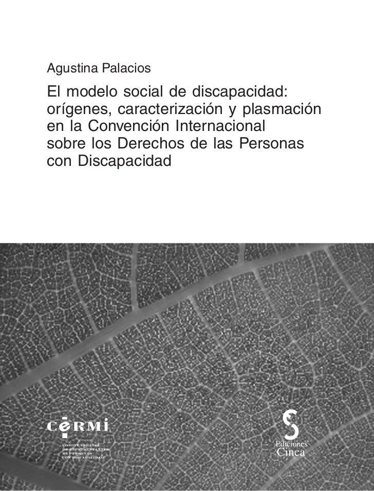 Agustina PalaciosEl modelo social de discapacidad:orígenes, caracterización y plasmaciónen la Convención Internacionalsobr...