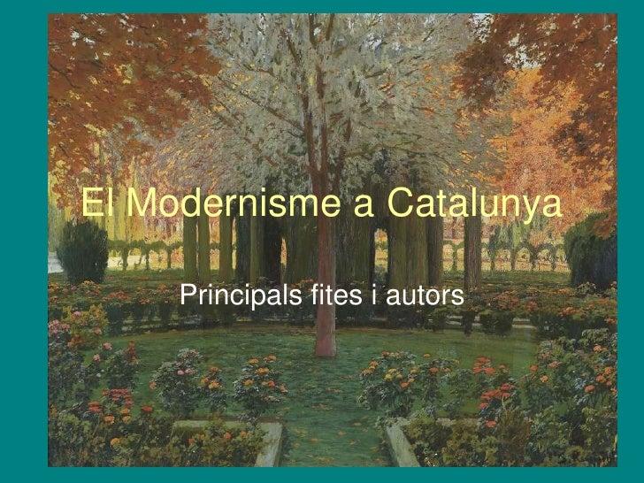 El Modernisme a Catalunya     Principals fites i autors