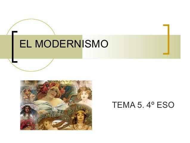 EL MODERNISMO  TEMA 5. 4º ESO