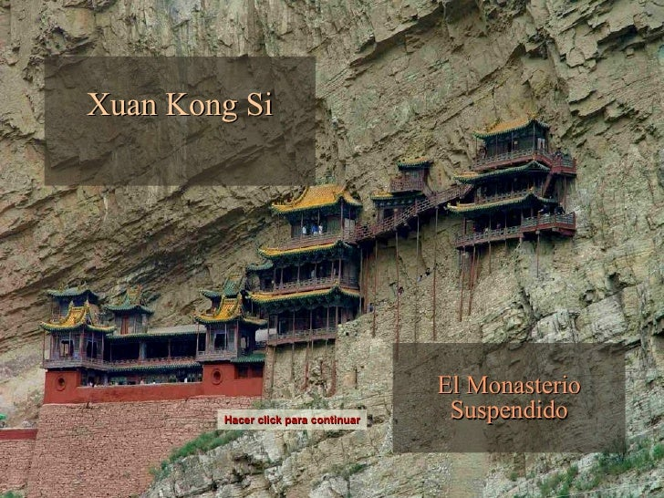 Xuan Kong Si El Monasterio Suspendido Hacer click para continuar