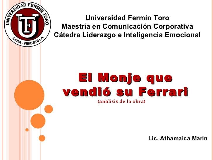 El Monje que vendió su Ferrari Universidad Fermín Toro Maestría en Comunicación Corporativa Cátedra Liderazgo e Inteligenc...