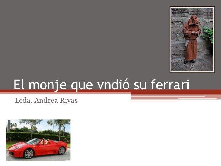 El monje que vndió su ferrariLcda. Andrea Rivas