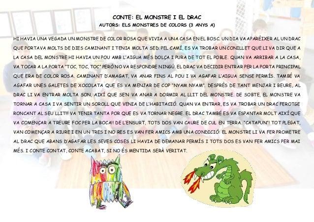 CONTE: EL MONSTRE I EL DRAC AUTORS: ELS MONSTRES DE COLORS (3 ANYS A) HI HAVIA UNA VEGADA UN MONSTRE DE COLOR ROSA QUE VIV...