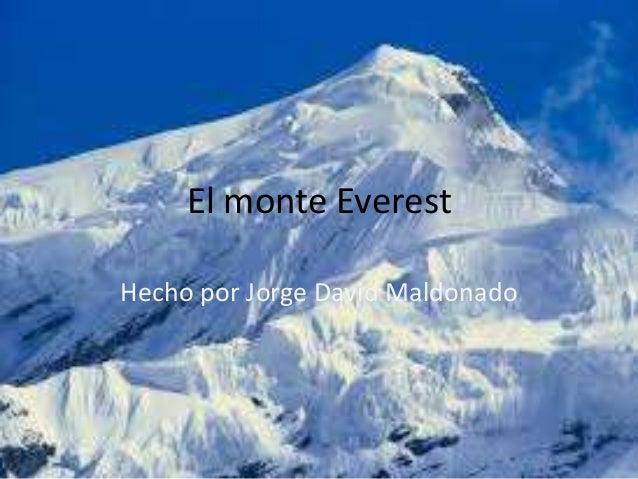 El monte EverestHecho por Jorge David Maldonado
