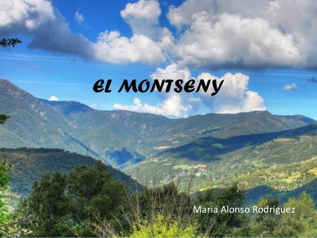 EL MONTSENY        Maria Alonso Rodríguez