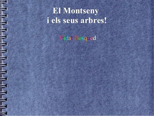 El Montsenyi els seus arbres!   Vidal Bosqued
