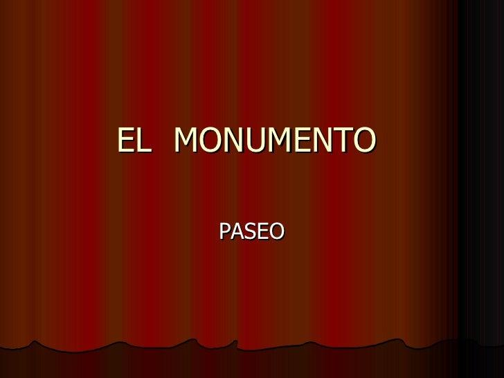 EL  MONUMENTO  PASEO