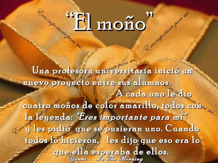 """"""" El mo ño"""" Una profesora universitaria inició un nuevo proyecto entre sus alumnos.  A cada uno le dio cuatro moños de col..."""