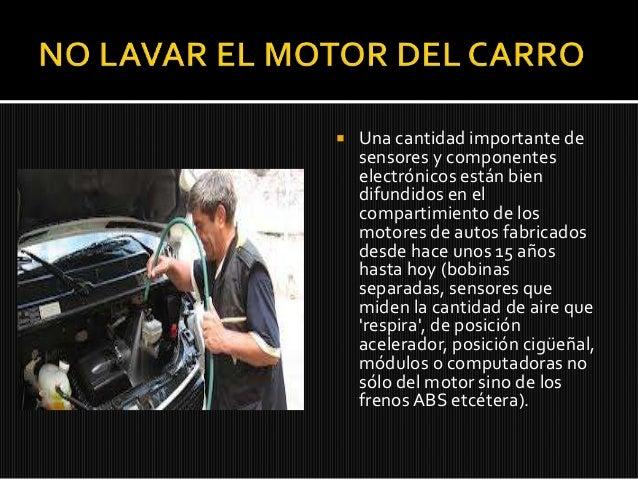 El motor del carro antonio horacio stiuso for Como lavar el motor de un carro