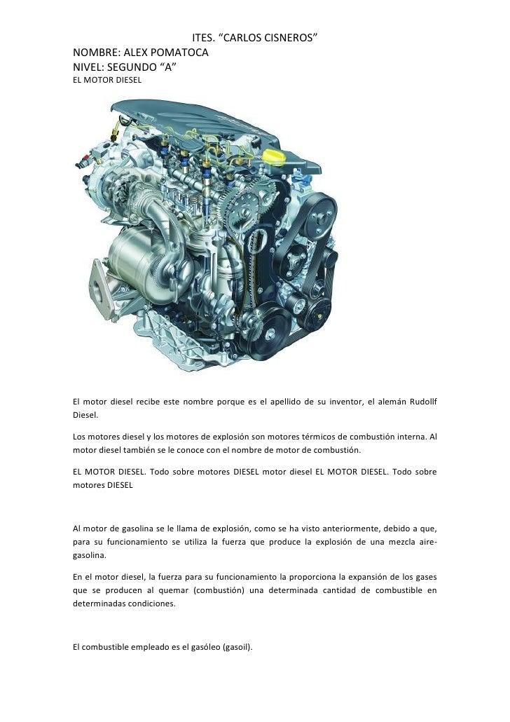 """ITES. """"CARLOS CISNEROS""""NOMBRE: ALEX POMATOCANIVEL: SEGUNDO """"A""""EL MOTOR DIESELEl motor diesel recibe este nombre porque es ..."""