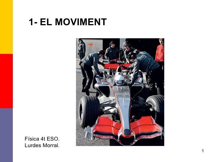 1- EL MOVIMENT Física 4t ESO. Lurdes Morral.