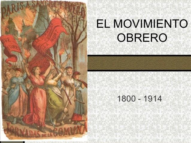 EL MOVIMIENTO   OBRERO  1800 - 1914