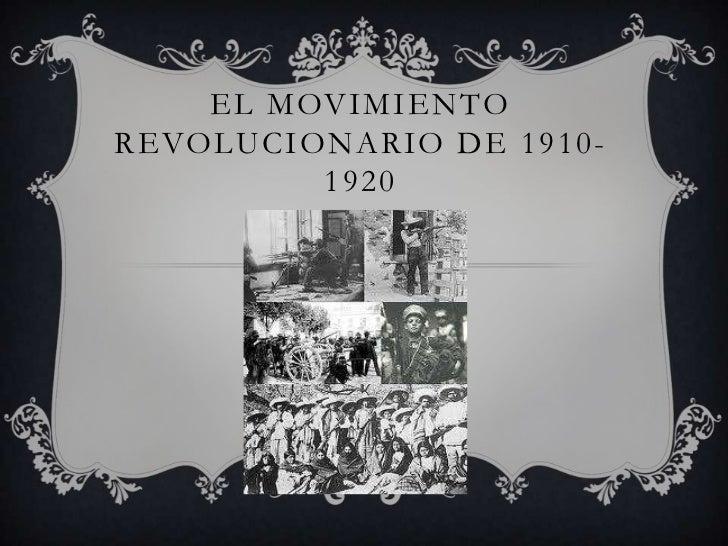 EL MOVIMIENTOREVOLUCIONARIO DE 1910-         1920
