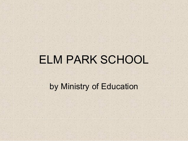 ELM PARK SCHOOL by Ministry of Education